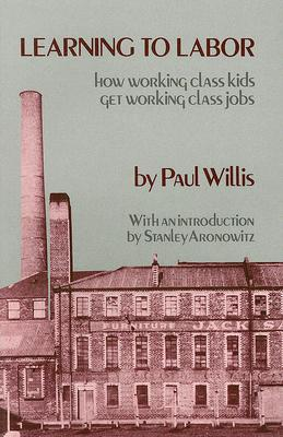 Learning to Labor By Willis, Paul E.